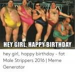 hey-girl-happy-birthday-memegenerator-net-hey-girl-happy-birthday-53571765.png